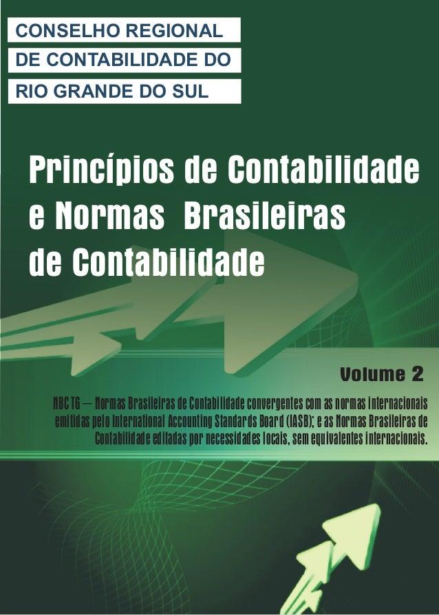 CONSELHO REGIONAL  DE CONTABILIDADE DO  RIO GRANDE DO SUL  Princípios de Contabilidade  e Normas Brasileiras  de Contabili...