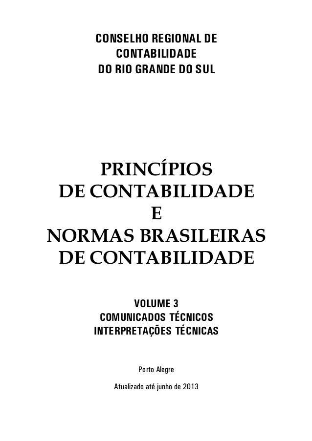 C SE H REGI A DE C TABI IDADE D RI GRA DE D SU PRINCÍPIOS DE CONTABILIDADE E NORMAS BRASILEIRAS DE CONTABILIDADE V U E 3 C...