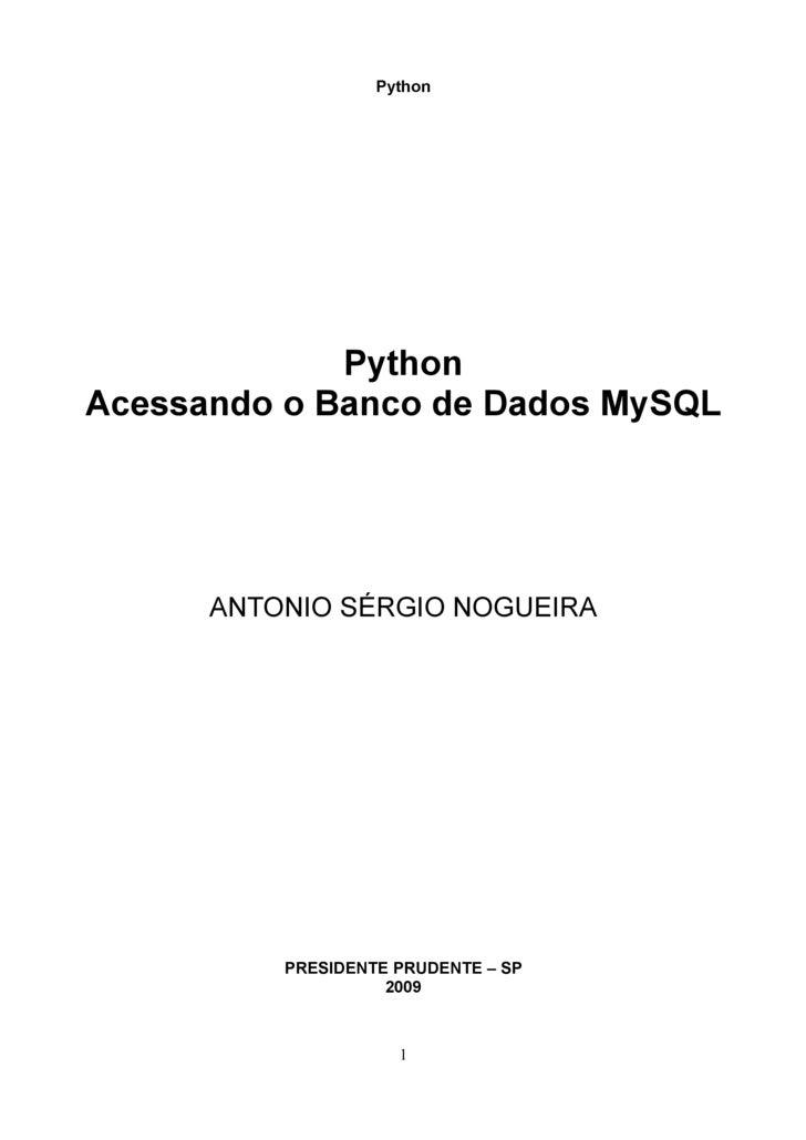 Python                  Python Acessando o Banco de Dados MySQL           ANTONIO SÉRGIO NOGUEIRA               PRESIDENTE...