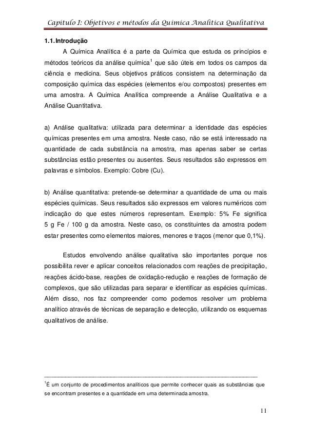 Capítulo I: Objetivos e métodos da Química Analítica Qualitativa 11 1.1.Introdução A Química Analítica é a parte da Químic...