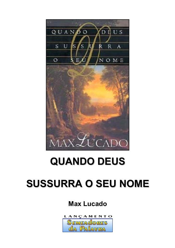 QUANDO DEUSSUSSURRA O SEU NOME      Max Lucado