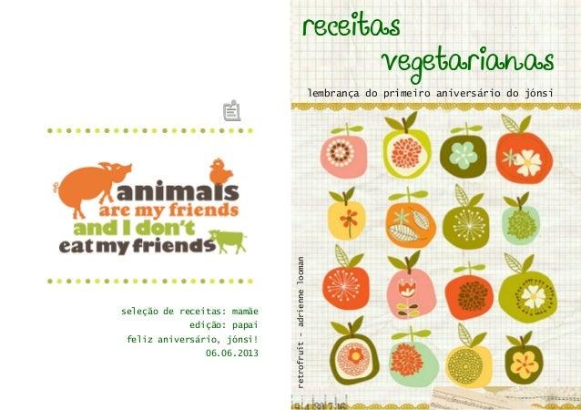 receitas vegetarianas lembrança do primeiro aniversário do jónsi retrofruit-adriennelooman receitas vegetarianas seleção d...