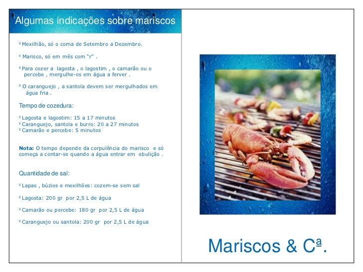 """Algumas indicações sobre mariscosº Mexilhão, só o coma de Setembro a Dezembro.º Marisco, só em mês com """"r"""" .º Para cozer a..."""