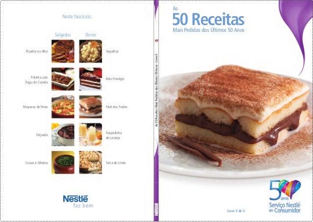 As50ReceitasMaisPedidasdosÚltimos50Anos-Livro5 Neste fascículo: Picanha no Alho Sequilhos Bolo Prestígio Pavê dos Frades R...