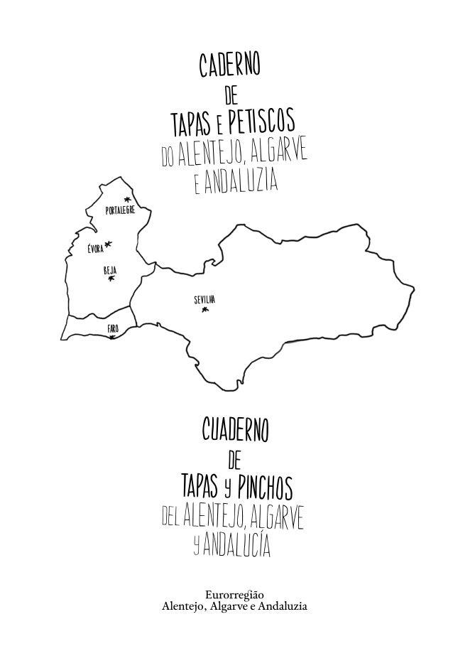 Título:Caderno de Tapas e Petiscos do Alentejo, Algarve e AndaluziaCuaderno de Tapas y Pinchos del Alentejo-Algarve-Andalu...