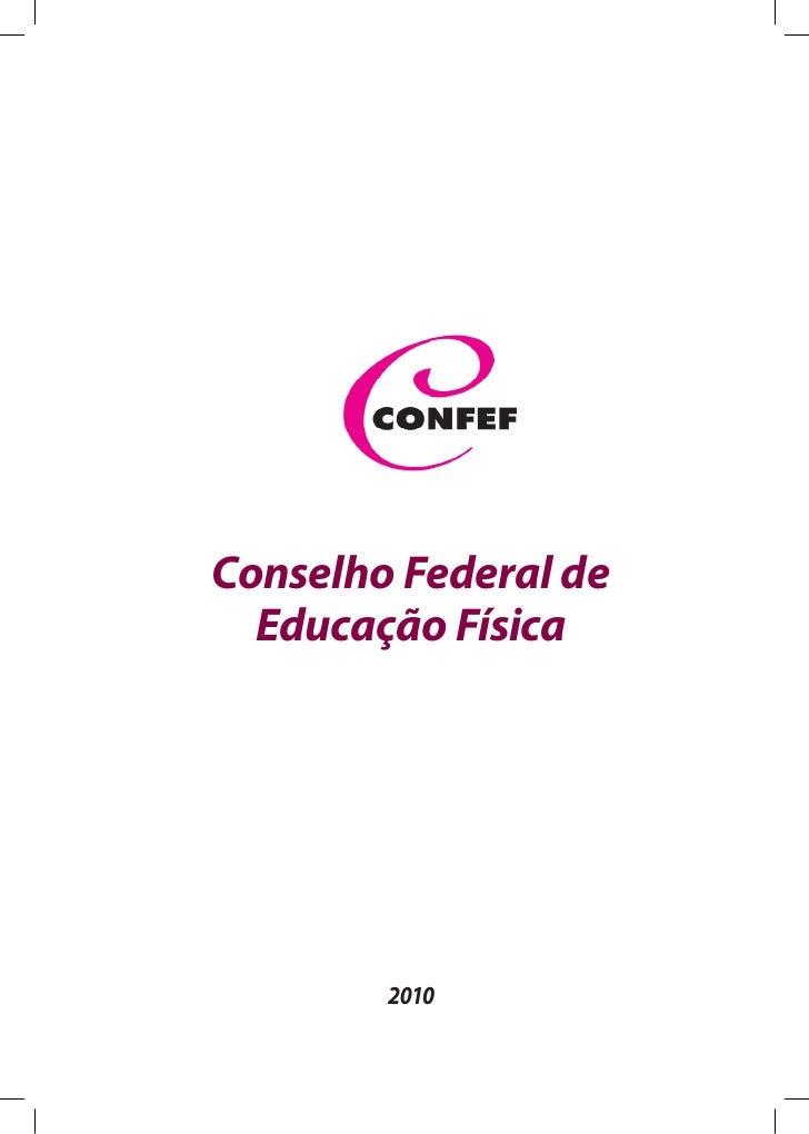 Conselho Federal de  Educação Física        2010