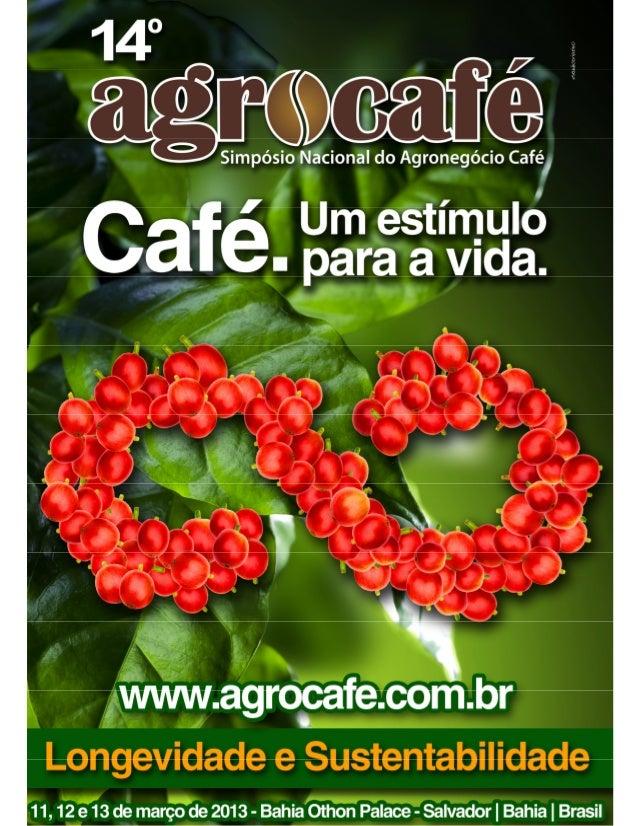 2ASSOCIAÇÃO DOS PRODUTORES DE CAFÉ DA BAHIA14° AGROCAFÉLIVRO DE RESUMOSXIV SIMPÓSIO NACIONAL DO AGRONEGÓCIO CAFÉSalvador, ...