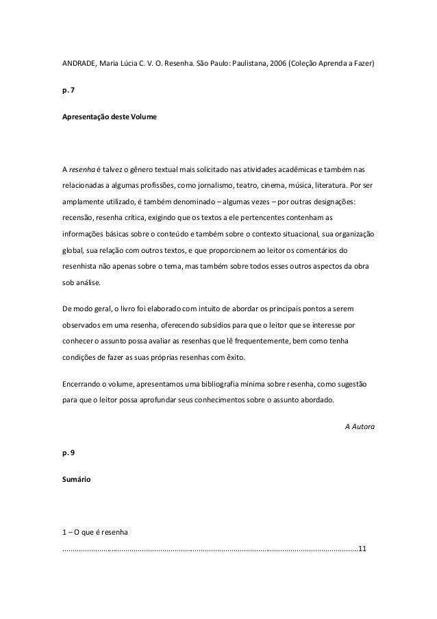 ANDRADE, Maria Lúcia C. V. O. Resenha. São Paulo: Paulistana, 2006 (Coleção Aprenda a Fazer) p. 7 Apresentação deste Volum...