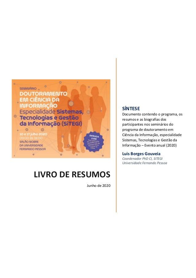 LIVRO DE RESUMOS Junho de 2020 SÍNTESE Documento contendo o programa, os resumos e as biografias dos participantes nos sem...