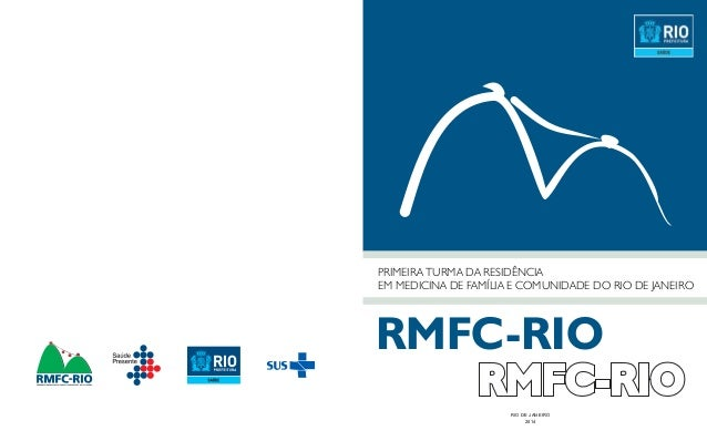 RMFC-RIO RIO DE JANEIRO 2014 PRIMEIRA TURMA DA RESIDÊNCIA EM MEDICINA DE FAMÍLIA E COMUNIDADE DO RIO DE JANEIRO