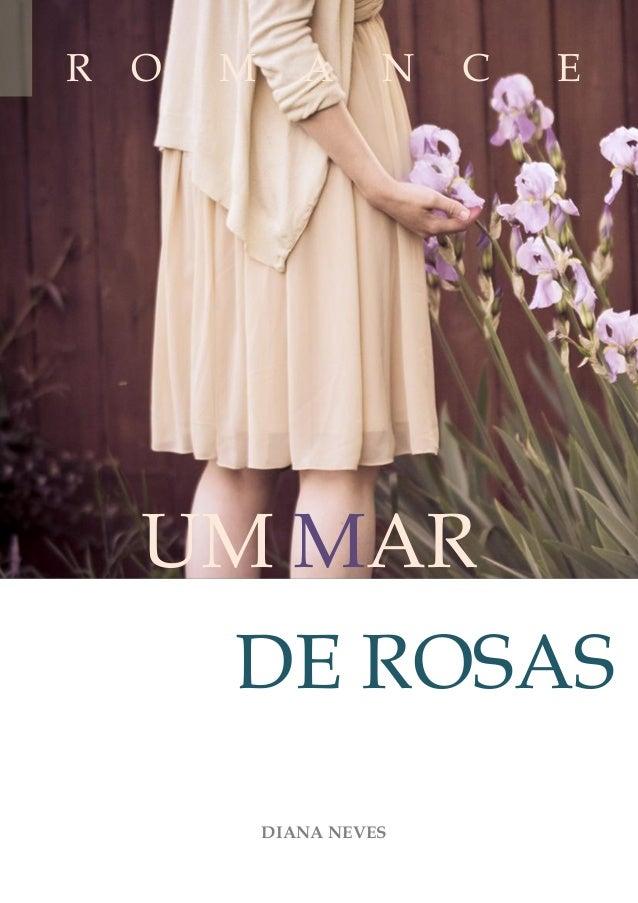 R O M A N C E UM MAR DE ROSAS DIANA NEVES