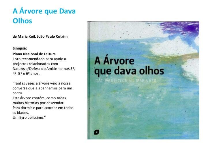 A Árvore que Dava Olhos<br />deMaria Keil, João Paulo Cotrim <br />Sinopse:<br />Plano Nacional de LeituraLivro recomendad...