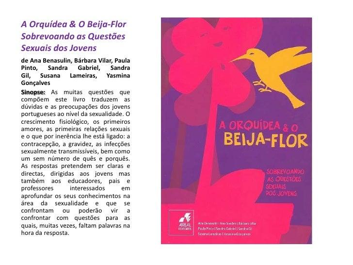 A Orquídea & O Beija-FlorSobrevoando as Questões Sexuais dos Jovens  de Ana Benasulin, Bárbara Vilar, Paula Pinto, San...