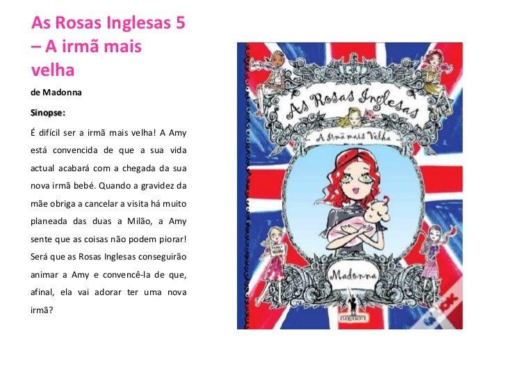 As Rosas Inglesas 5 – A irmã mais velha<br />deMadonna<br />Sinopse:<br />É difícil ser a irmã mais velha! A Amy está conv...