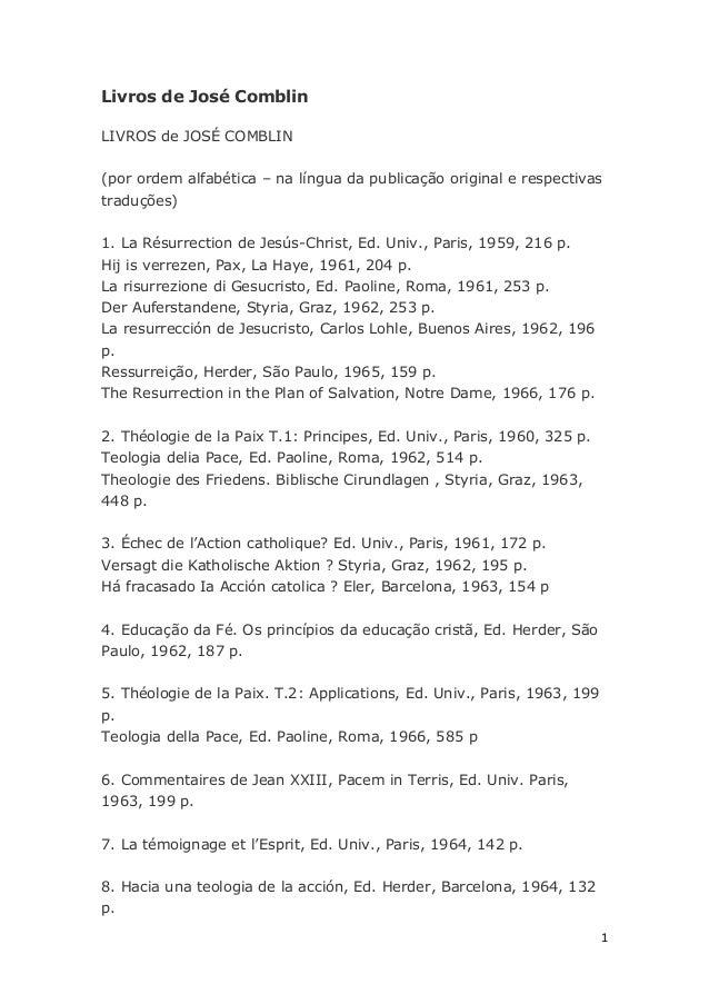 Livros de José ComblinLIVROS de JOSÉ COMBLIN(por ordem alfabética – na língua da publicação original e respectivastraduçõe...