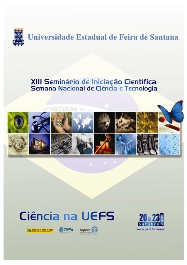 i ORGANIZAÇÃO Prof. Dr. José Carlos Barreto de Santana Reitor Prof. Dr. Washington Almeida Moura Vice-Reitor Profa. Dra. M...