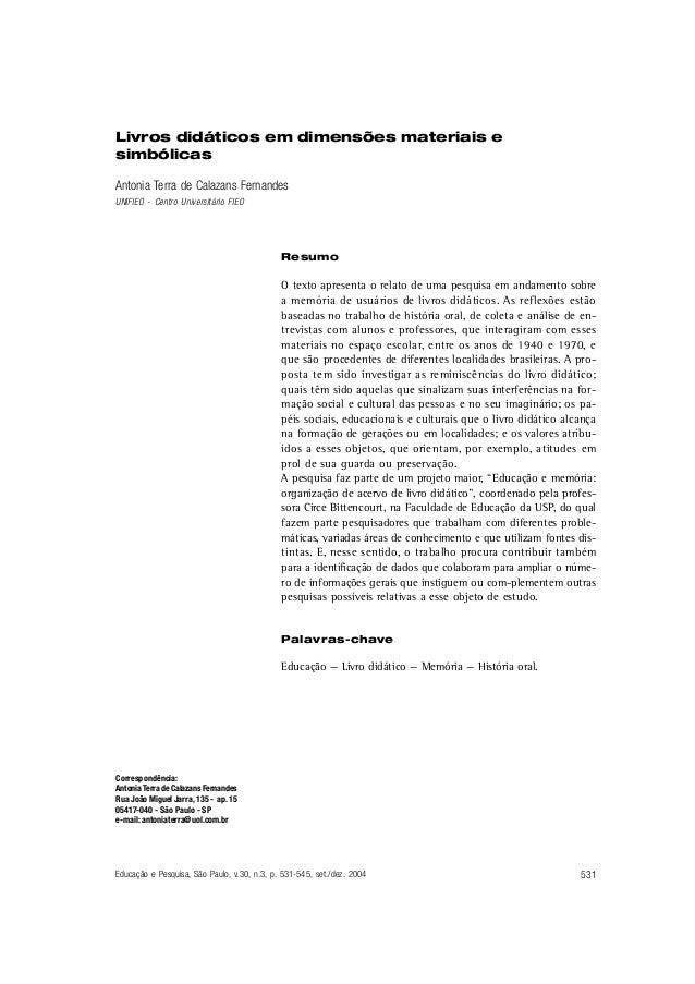 Livros didáticos em dimensões materiais esimbólicasAntonia Terra de Calazans FernandesUNIFIEO - Centro Universitário FIEO ...