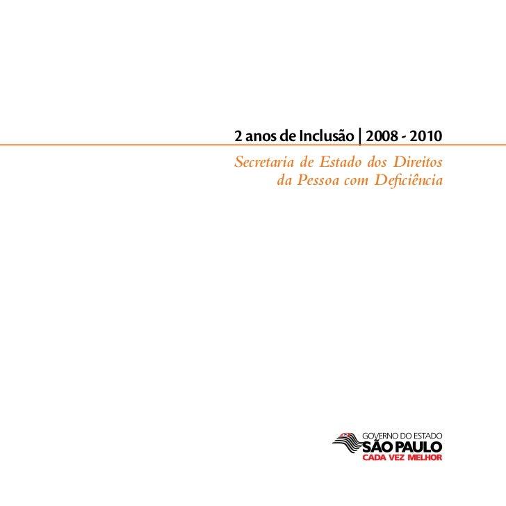 2 anos de Inclusão | 2008 - 2010Secretaria de Estado dos Direitos       da Pessoa com Deficiência