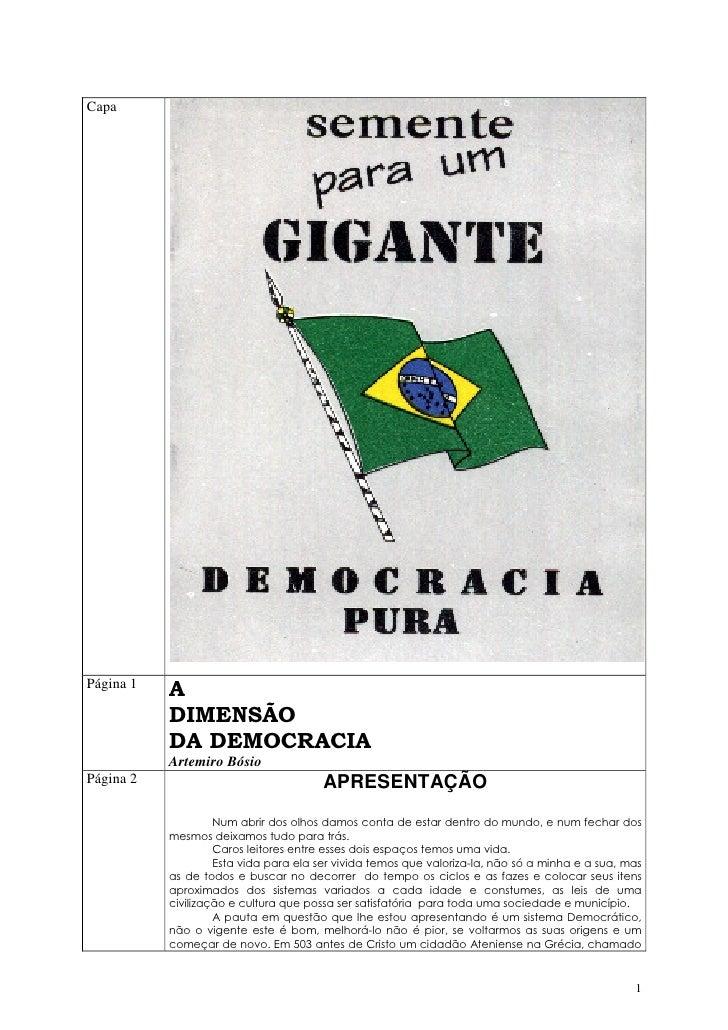 Capa     Página 1            A            DIMENSÃO            DA DEMOCRACIA            Artemiro Bósio Página 2            ...