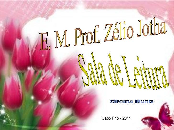 E. M. Prof. Zélio Jotha Sala de Leitura Silvana Muniz Cabo Frio - 2011