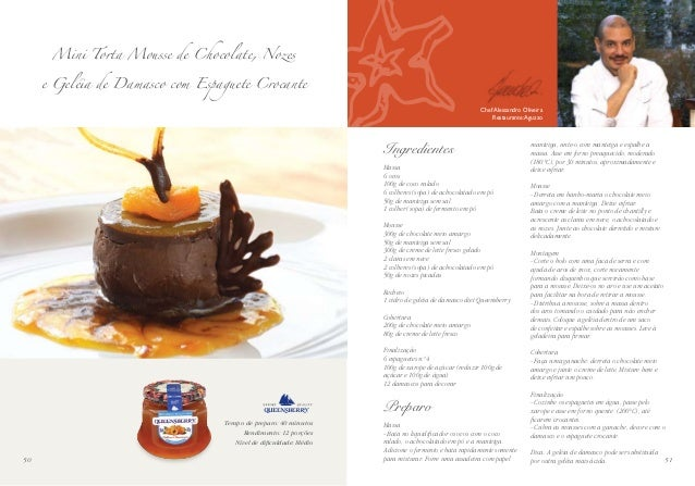 sMini Torta Mousse de Chocolate, Nozes e Geléia de Damasco com Espaguete Crocante Chef Alessandro Oliveira Restaurante:Agu...
