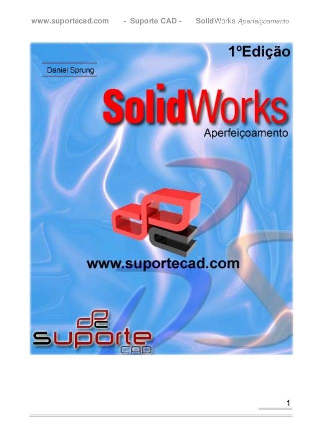 www.suportecad.com   - Suporte CAD -   SolidWorks Aperfeiçoamento                                                         ...