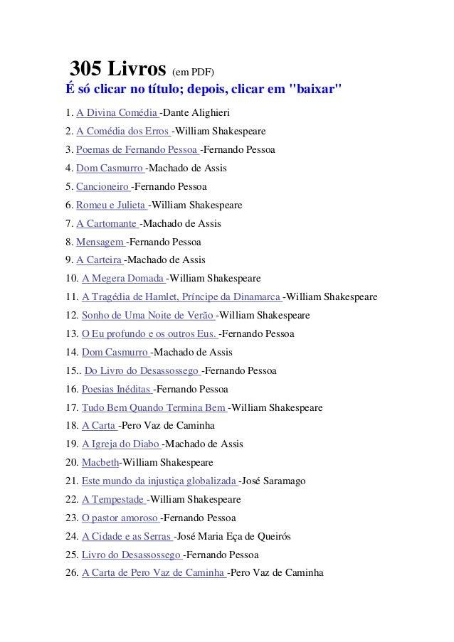 """305 Livros (em PDF)É só clicar no título; depois, clicar em """"baixar""""1. A Divina Comédia -Dante Alighieri2. A Comédia dos E..."""