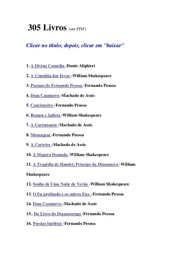"""305 Livros (em PDF)Clicar no título; depois, clicar em """"baixar""""1. A Divina Comédia -Dante Alighieri2. A Comédia dos Erros ..."""