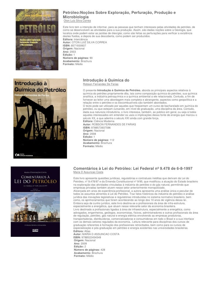 Petróleo:Noções Sobre Exploração, Perfuração, Produção e Microbiologia Oton Luiz Silva Correa  Este livro tem a intenção d...