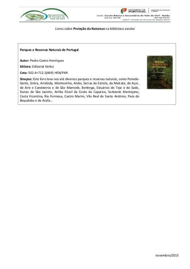 novembro/2015 Livros sobre Proteção da Natureza na biblioteca escolar Parques e Reservas Naturais de Portugal Autor: Pedro...
