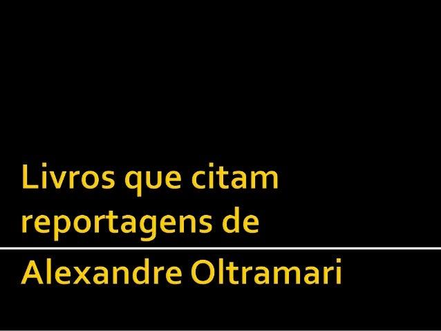 Livros que citam reportagens de Alexandre Oltramari