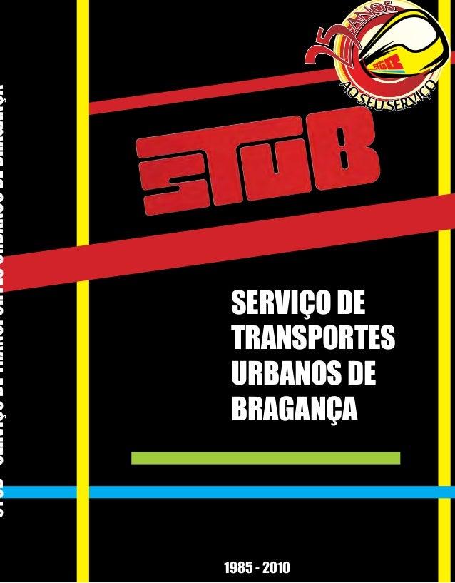 STUB - SERVIÇO DE TRANSPORTES URBANOS DE BRAGANÇA                                                        SERVIÇO DE       ...