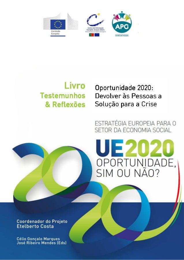 Livro    Oportunidade 2020:Testemunhos    Devolver às Pessoas a & Reflexões   Solução para a Crise