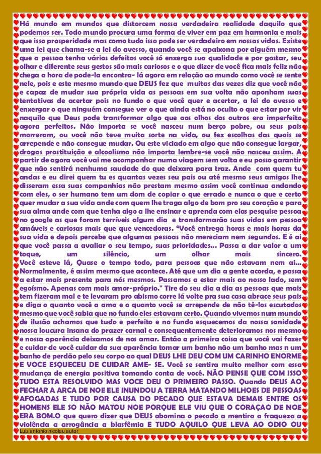 Luiz antonio nicolau autor  Há mundo em mundos que distorcem nossa verdadeira realidade daquilo que podemos ser. Todo mund...
