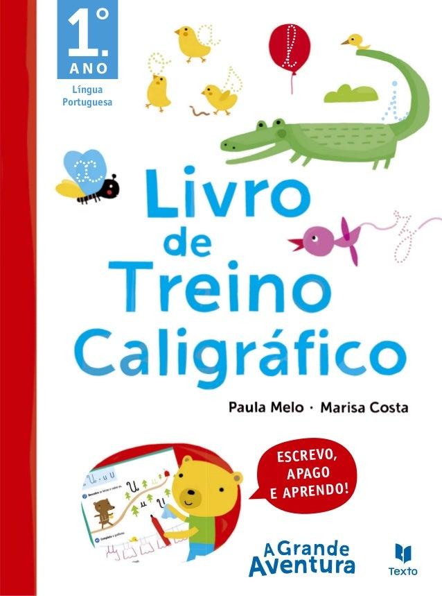 o ß a x z A N O Língua Portuguesa ESCREVO, APAGO E APRENDO! i l