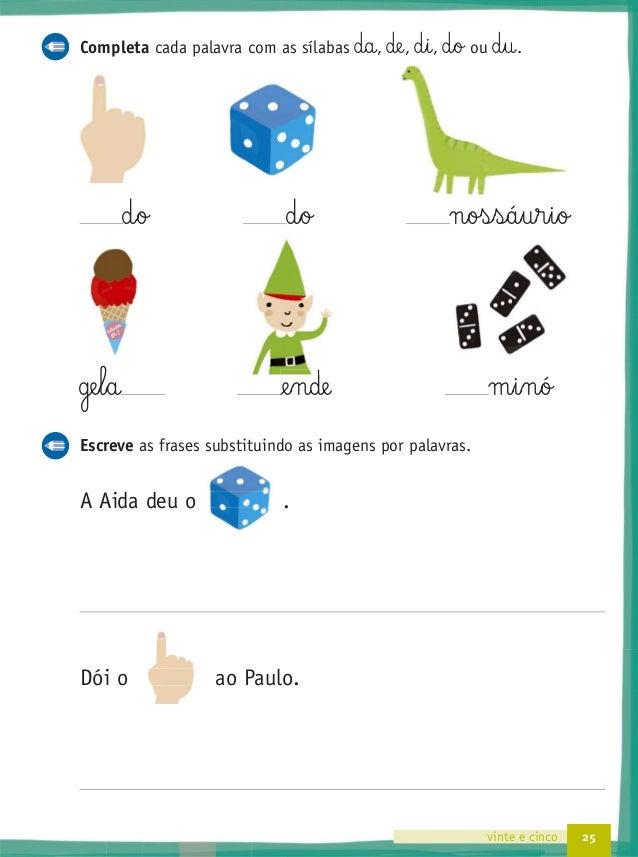 29vinte e nove Completa as palavras com as sílabas c§a, c§o ou c§u. bo m§a de§l§a l§a le§te ne§t§a Com as sílabas abaix...