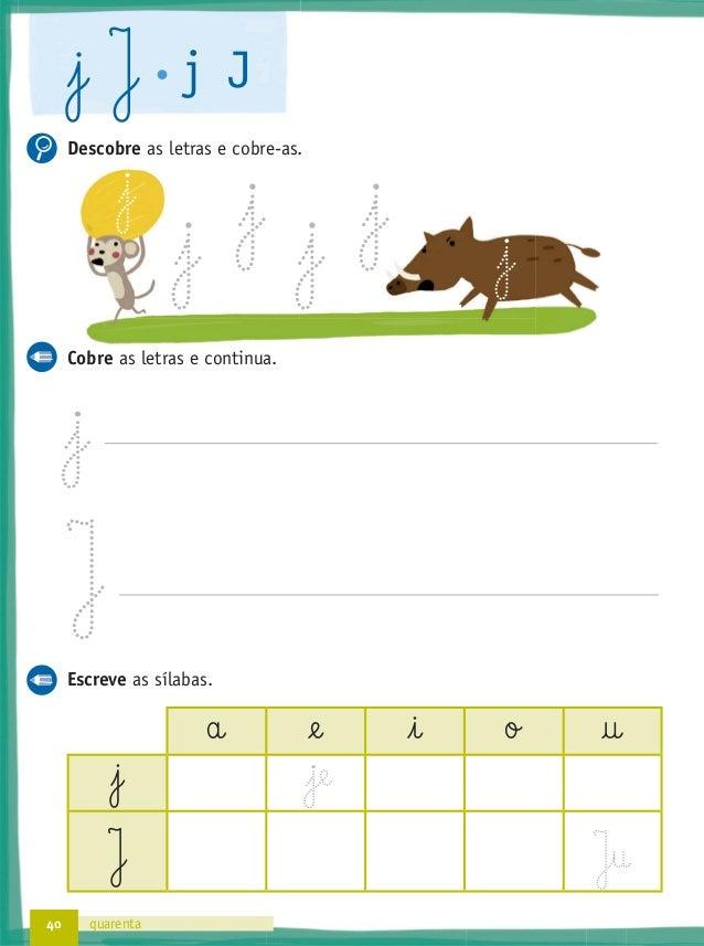 44 quarenta e quatro ß S s S Descobre as letras e cobre-as. Cobre as letras e continua. ß S Escreve as sílabas. a @e i ...