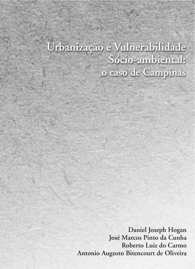 397 Urbanização e Vulnerabilidade Sócio-ambiental: o caso de Campinas Daniel Joseph Hogan José Marcos Pinto da Cunha Rober...