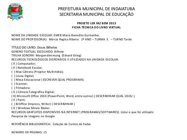 PREFEITURA MUNICIPAL DE INDAIATUBA SECRETARIA MUNICIPAL DE EDUCAÇÃO PROJETO LER FAZ BEM 2013 FICHA TÉCNICA DO LIVRO VIRTUA...