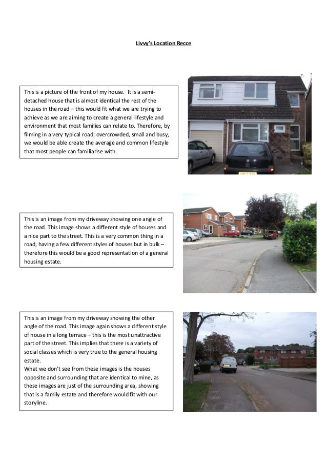 Livvy's Location Recce This is a picture of the front of my house. It is a semi- detached house that is almost identical t...