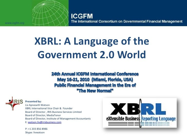 www.icgfm.org<br />XBRL: A Language of the Government 2.0 World<br />24th Annual ICGFM International Conference<br />May 1...