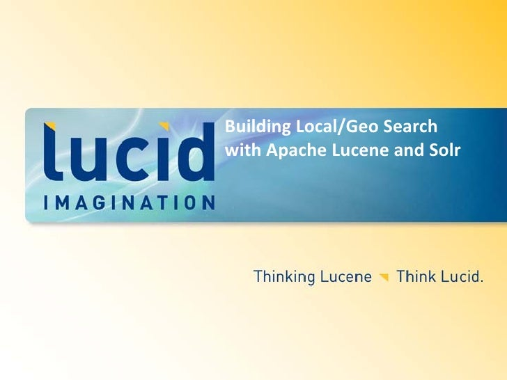 Building Local/Geo Search with Apache Lucene and Solr