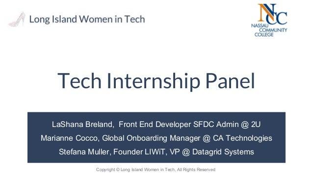 Copyright © Long Island Women in Tech, All Rights Reserved Tech Internship Panel LaShana Breland, Front End Developer SFDC...