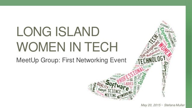 LONG ISLAND WOMEN IN TECH MeetUp Group: First Networking Event May 20, 2015 ~ Stefana Muller