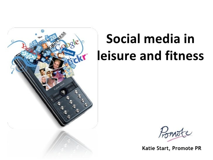 Social media in leisure and fitness Katie Start, Promote PR