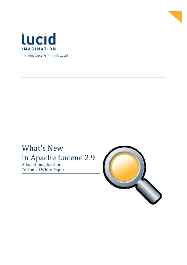 What's New in Apache Lucene 2.9 A Lucid Imagination Technical White Paper