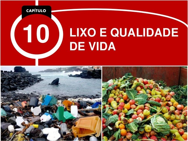 CAPÍTULO 10 LIXO E QUALIDADE DE VIDA