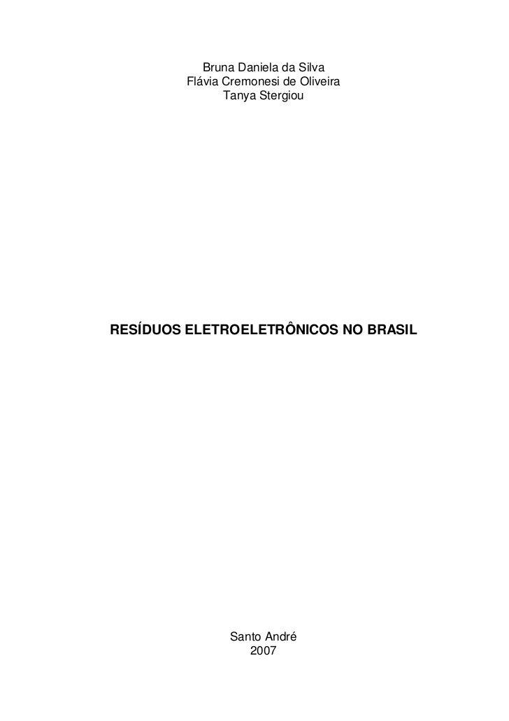 Bruna Daniela da Silva         Flávia Cremonesi de Oliveira                Tanya Stergiou     RESÍDUOS ELETROELETRÔNICOS N...