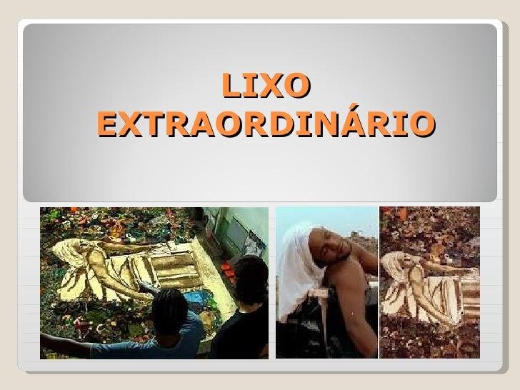 LIXOEXTRAORDINÁRIO