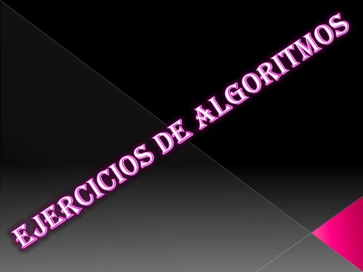 Ejercicios de algoritmos<br />